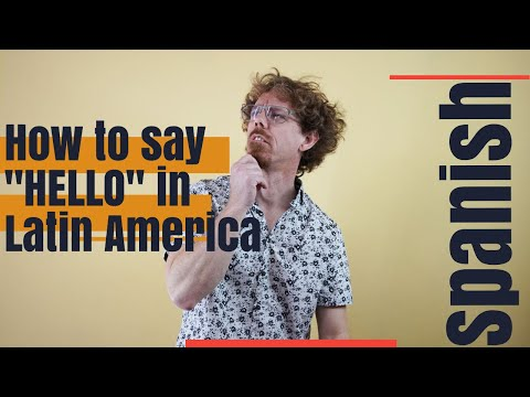 """How to say """"hello"""" in Latin America"""