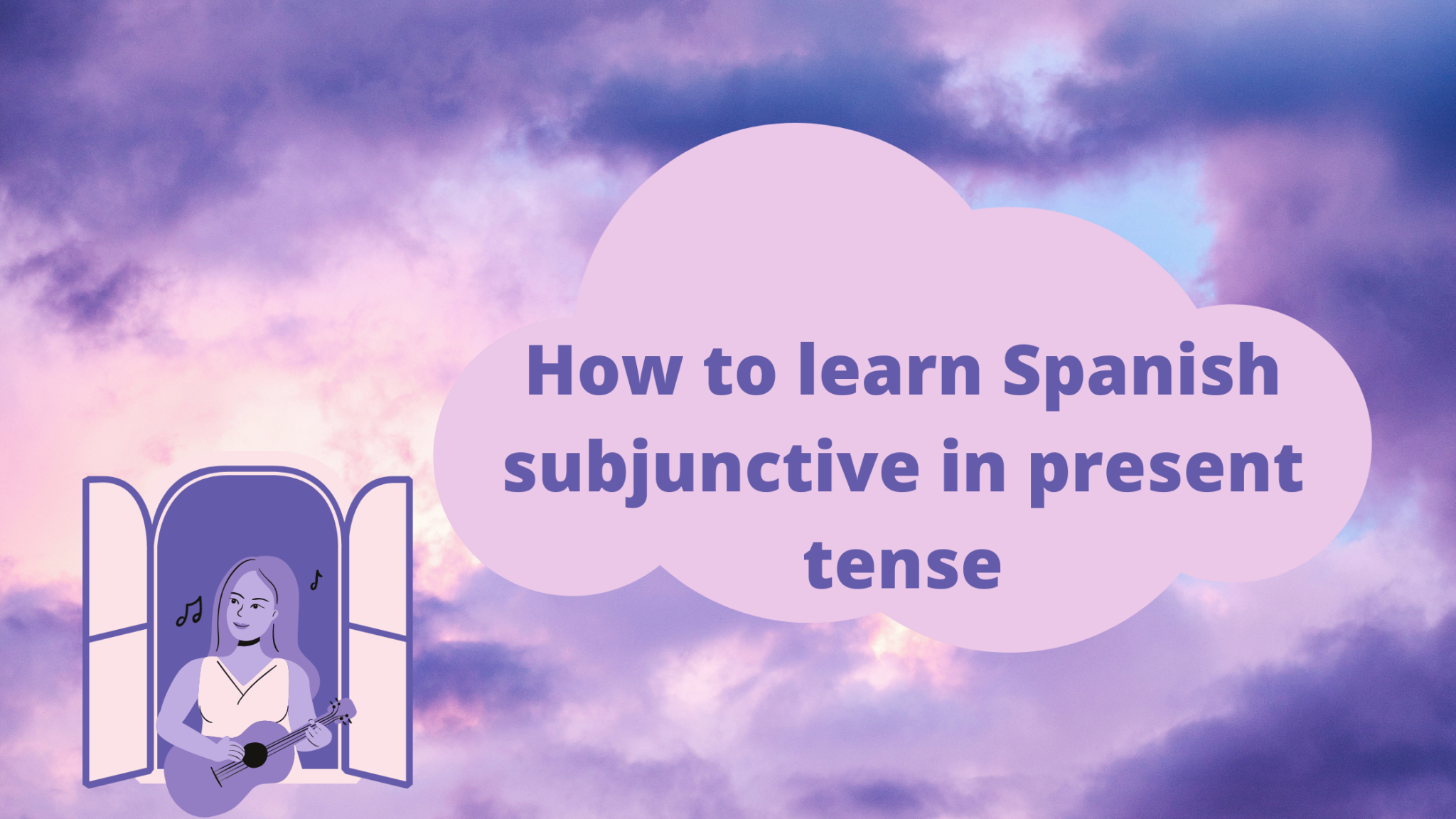How to learn Spanish subjunctive in present tense
